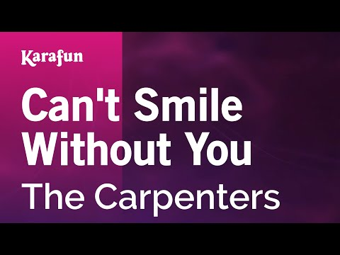 Karaoke Can't Smile Without You - The Carpenters *