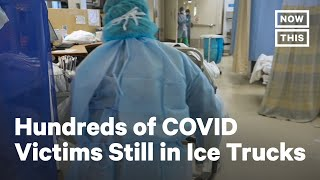 COVID-19 Victims Still Stored in Refrigerated Trucks in NYC | NowThis