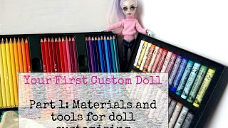 Your First Custom Doll - Part 1: Materials and tools for doll repaint - Supplies for OOAK doll