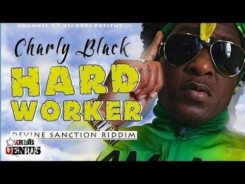 Charly Black - Hard Worker [Devine Sanction Riddim] August 2017