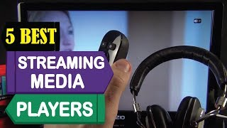 5 Best Streaming Media Players 2018   Best Streaming Media Players Reviews   Top 5 Streaming Media