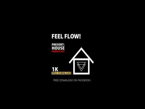 Feel Flow! Sample Kit HOUSE x 1K FB Followers [FREE DOWNLOAD]