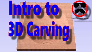 Intro to 3D Carving - Part 18 -  Vectric for the Absolute Beginner