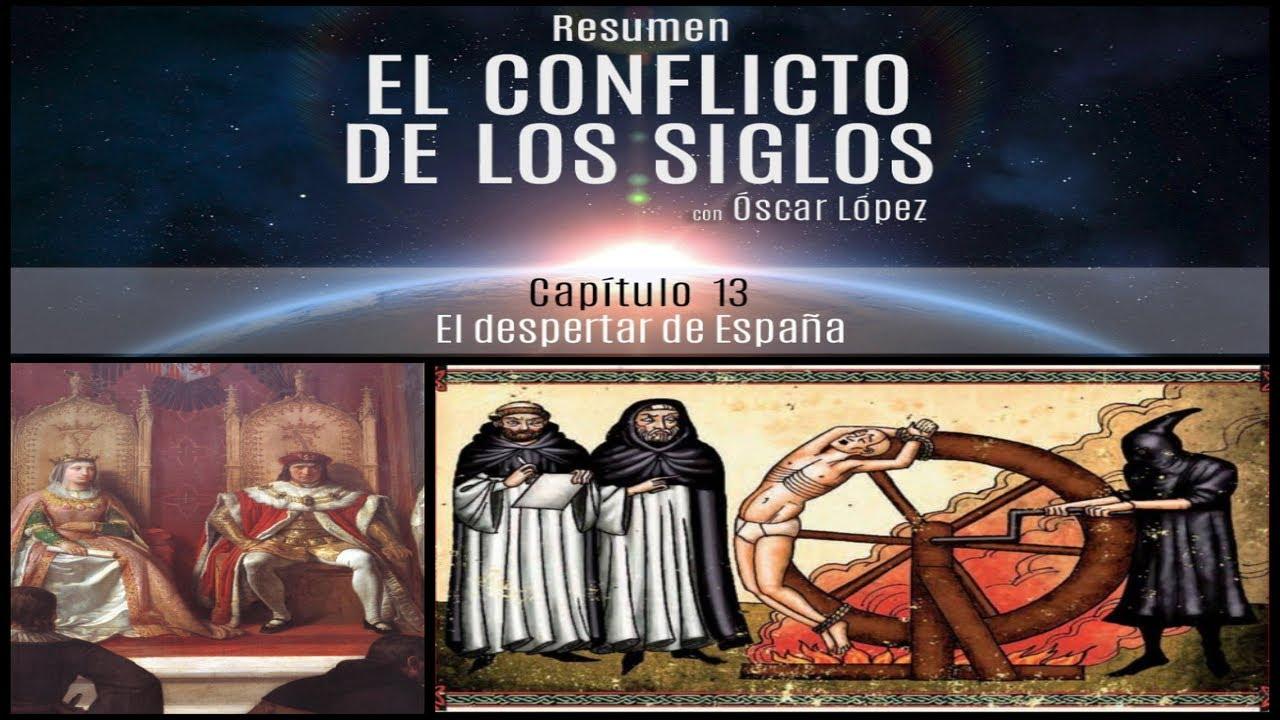 El Conflicto de los Siglos - Resumen - Capítulo 13 -  El despertar de España