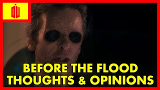 Doctor Who: Before The Flood | Thoughts and Opinions