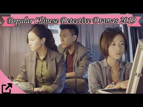 Top 25 Popular Chinese Detective Dramas 2019