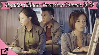 Top 25 Popular Chinese Detective Dramas 2019