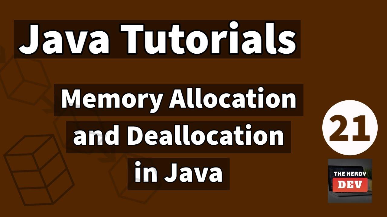 Java Tutorials - Memory Allocation and Deallocation in Java - #21