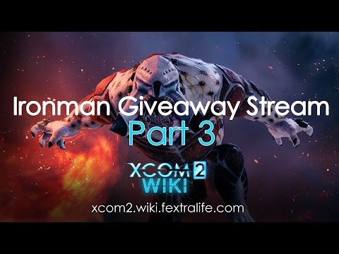 XCOM 2 Iron Man Giveaway Stream Part 3
