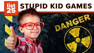 25 Dumbest And Most Dangerous Games You Played As A Kid