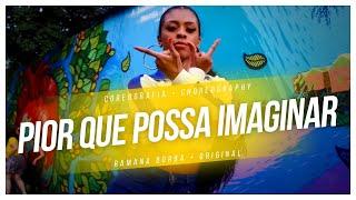 PIOR QUE POSSA IMAGINAR- LUISA SONZA ( COREOGRAFIA)/ RAMANA BORBA