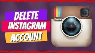 Delete Instagram |  How to Delete Instagram Account
