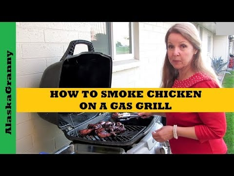 How To Smoke Chicken on a Gas Grill- Barbecue Tips Tricks Hacks