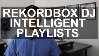 Rekordbox DJ    Ntelligent Playlists How To And Tips