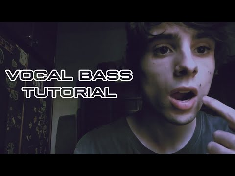 VOCAL BASS TUTORIAL