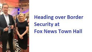 Heading over Border Security at Fox News Town Hall