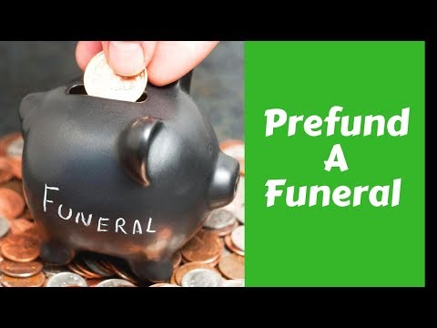 Prefunding a funeral-Prearranging, funding, insurance, trusts, and the rest