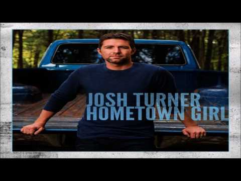 Josh Turner Hometown Girl HQ