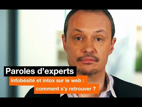 Paroles d'experts - Infobésité et intox sur le web : comment s'y retrouver ? - Orange