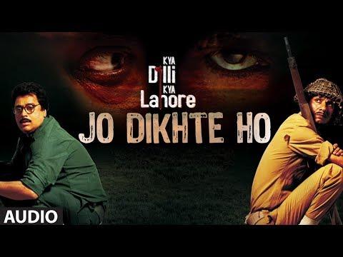 Jo Dikhte Ho Full Audio Song   Kya Dilli Kya Lahore   Shafqat Amanat Ali   Gulzar