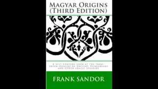 Magyar Origins (Third Edition):The Indo-Aryan Origins of Ancient Hungarians