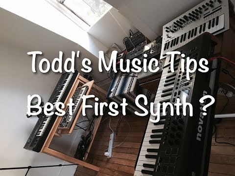 Todd's Music Tips : Best First Synthesizer ?