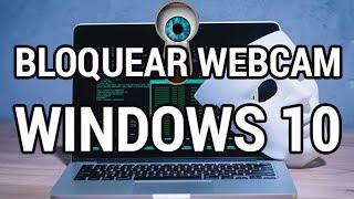 Cómo bloquear tu webcam en Windows 10 www.informaticovitoria.com