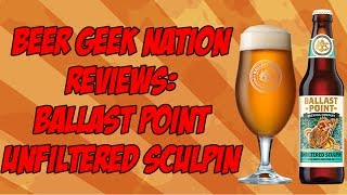 Gambar cover Ballast Point Unfiltered Sculpin | Beer Geek Nation Craft Beer Reviews