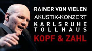 RAINER VON VIELEN – Kopf und Zahl - Live 2020 @ Tollhaus Karlsruhe (8/19)