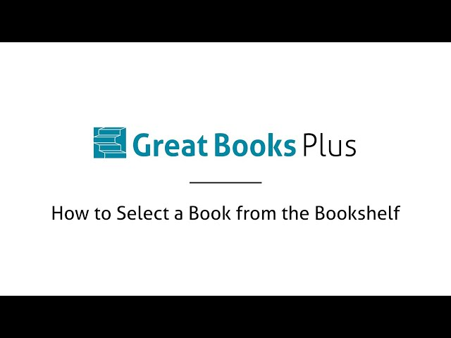Great Books Plus — How to Select a Book from the Bookshelf