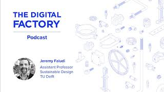 The Digital Factory Podcast #24: 3D printing's environmental impact: not what you'd expect