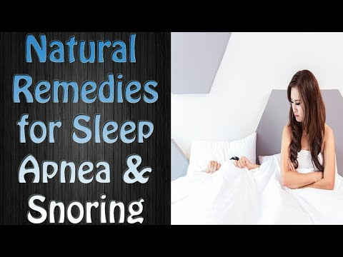 Sleep Apnea Treatment - How to Stop Snoring - Natural Remedies for Sleep Apnea and Snoring