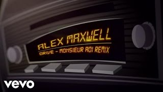 Alex Maxwell - Drive (Monsieur Adi Remix)