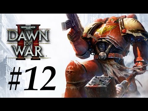 Warhammer 40.000: Dawn of War II - Let's Play Part 12: Kille