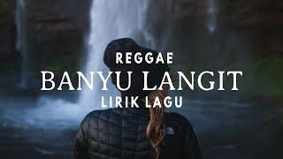 Banyu Langit - Lirik Lagu [Versi Reggae]