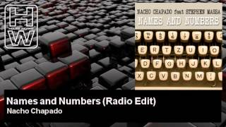 Nacho Chapado - Names and Numbers - Radio Edit - feat. Stephen Massa - HouseWorks
