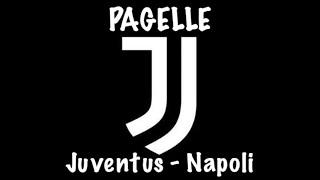 JUVENTUS - NAPOLI PAGELLE