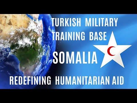 TURKISH ARMY TRAINING BASE -TURKEY & SOMALIA DEFENSE COOPERATION - REDEFINING HUMANITARIAN AID