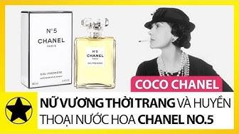 Coco Chanel – Nữ Vương Thời Trang Và Huyền Thoại Nước Hoa Chanel No.5