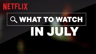 New on Netflix Canada | July | Netflix