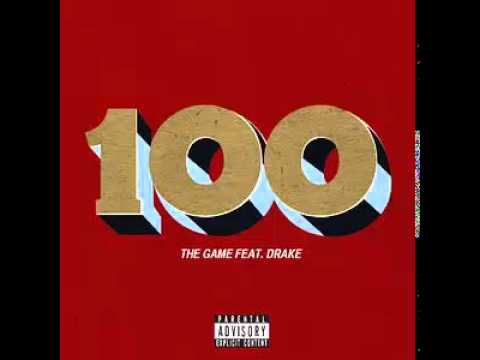 The Game ft. Drake - 100