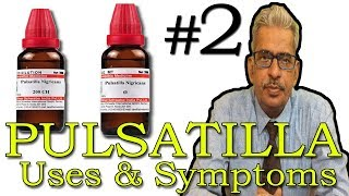 Pulsatilla (Part -2) - Uses & Symptoms in Homeopathy by Dr P.S. Tiwari