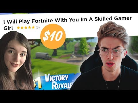 I PAID A GAMER GIRL TO PLAY WITH ME ON FORTNITE