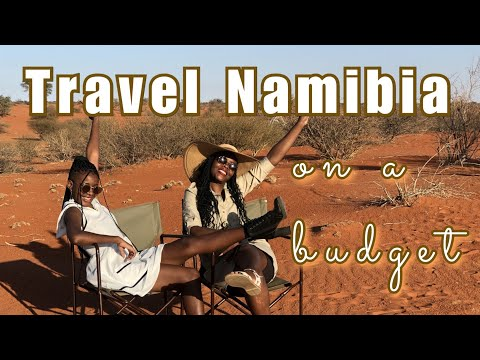 HOW TO TRAVEL  ON A  BUDGET IN AFRICA   Travel Namibia   Girls Road Trip part 2