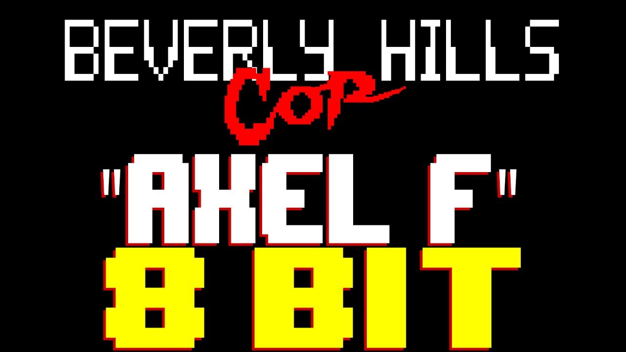 Axel F 8 Bit Tribute To Beverly Hill Cop Harold Faltermeyer 8 Bit Universe