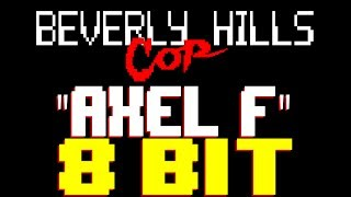 Axel F [8 Bit Tribute to Beverly Hill Cop & Harold Faltermeyer] - 8 Bit Universe