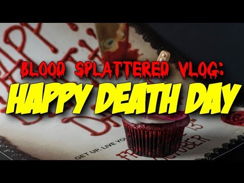 Happy Death Day (2017) - Blood Splattered Vlog (Horror Movie Review)