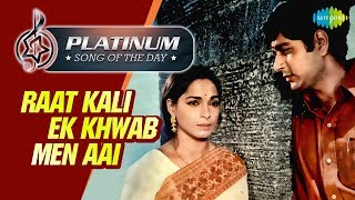 Platinum song of the day | Raat Kali Ek Khwab Men Aai | रात कली एक ख्वाब | 16th April | RJ Ruchi