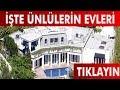 ÜNLÜLERİN ŞAŞIRTAN EVLERİ !!! ( 2018 )
