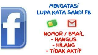 Lupa Kata Sandi FB Tapi Nomor/Email Sudah Tidak Aktif Lagi